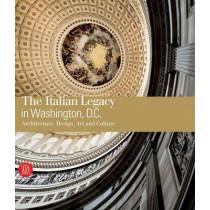 The Italian Legacy in Washington, D.C.: Architecture, Design, Art, and Culture by Luca Molinari, 9788861303041