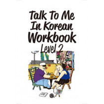 Talk To Me In Korean Workbook Level 2 by Talk To Me in Korean, 9788956056890