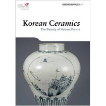 Korean Ceramics: The Beauty of Natural Forms by Robert Koehler, 9788997639076