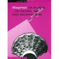 Muqarnas, Volume 12 by Gulru Necipoglu, 9789004103146