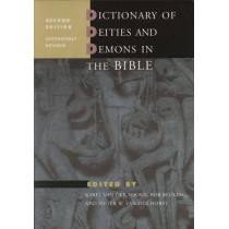 Dictionary of Deities and Demons in the Bible: Second extensively revised edition by Karel van der Toorn, 9789004111196