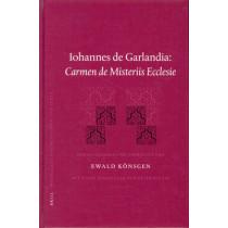 Iohannes de Garlandia: <i>Carmen de Misteriis Ecclesie</i> by Ewald Konsgen, 9789004139534