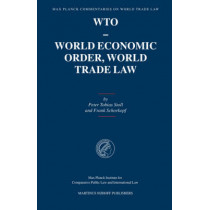 WTO - World Economic Order, World Trade Law by Peter-Tobias Stoll, 9789004144965