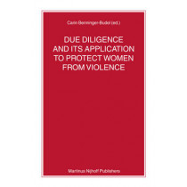 Due Diligence and Its Application to Protect Women from Violence by Carin Benninger-Budel, 9789004162938
