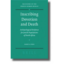 Inscribing Devotion and Death: Archaeological Evidence for Jewish Populations of North Africa by Karen Stern, 9789004163706