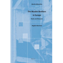 The Muslim Brothers in Europe: Roots and Discourse by Brigitte Marechal, 9789004167810