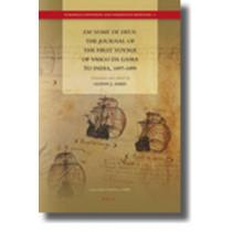 <i>Em nome de Deus</i>: The Journal of the First Voyage of Vasco da Gama to India, 1497-1499 by Vasco Da Gama, 9789004176430