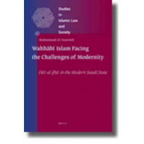 Wahhabi Islam Facing the Challenges of Modernity: Dar al-Ifta in the Modern Saudi State by Muhammad Al Atawneh, 9789004184695