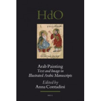 Arab Painting: Text and Image in Illustrated Arabic Manuscripts by Anna Contadini, 9789004186309