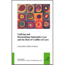 Unifying and Harmonising Substantive Law and the Role of Conflict of Laws by Katharina Boele-Woelki, 9789004186835