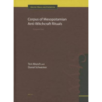 Corpus of Mesopotamian Anti-witchcraft Rituals: Volume One by Tzvi Abusch, 9789004189133