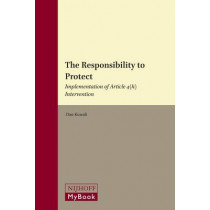 The Responsibility to Protect: Implementation of Article 4(h) Intervention by Dan Kuwali, 9789004191716