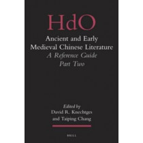 Ancient and Early Medieval Chinese Literature (vol. 2): A Reference Guide, Part Two by David R. Knechtges, 9789004192409
