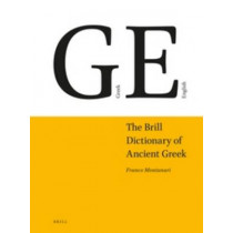 The Brill Dictionary of Ancient Greek by Franco Montanari, 9789004193185