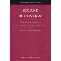 Sex and the Contract: From Infamous Commerce to the Market for Sexual Goods and Services by Vincenzo Zeno-Zencovich, 9789004201781