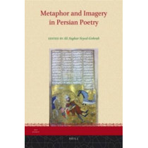 Metaphor and Imagery in Persian Poetry by Ali Asghar Seyed-Gohrab, 9789004211254