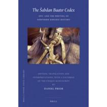 The Sabdan Baatir Codex: Epic and the Writing of Northern Kirghiz History by Musa Chagataev, 9789004230408