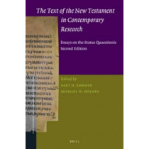 The Text of the New Testament in Contemporary Research: Essays on the Status Quaestionis. Second Edition by Bart D. Ehrman, 9789004236042