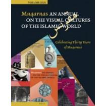 Muqarnas, Volume 30: Celebrating Thirty Years of Muqarnas by Gulru Necipoglu, 9789004255760