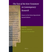 The Text of the New Testament in Contemporary Research: Essays on the Status Quaestionis. Second Edition by Bart D. Ehrman, 9789004258402