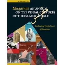 Muqarnas, Volume 30: Celebrating Thirty Years of Muqarnas by Gulru Necipoglu, 9789004259508