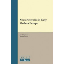 News Networks in Early Modern Europe by Joad Raymond, 9789004277175