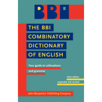 The BBI Combinatory Dictionary of English: Your guide to collocations and grammar. Third edition revised by Robert Ilson by Morton Benson, 9789027232618