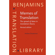 Memes of Translation: The spread of ideas in translation theory. <strong></strong> by Andrew Chesterman, 9789027258694