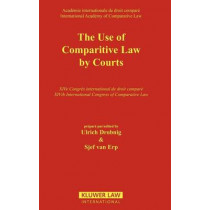 The Use of Comparative Law by Courts by Ulrich Drobnig, 9789041110442