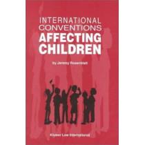 International Conventions Affecting Children by Jeremy Rosenblatt, 9789041113863