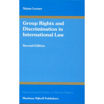 Group Rights and Discrimination in International Law: Second Edition by Natan Lerner, 9789041119827