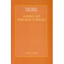 Judiciary and Arbitration in Bahrain: A Historical and Analytical Study by Hassan Ali Radhi, 9789041122179