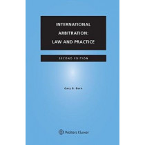 International Arbitration: Law and Practice by Gary B. Born, 9789041166371