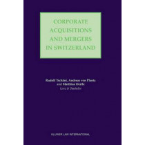 Corporate Acquisitions and Mergers in Switzerland by Rudolf Tschani, 9789041198143