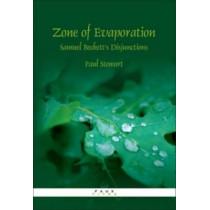 Zone of Evaporation: Samuel Beckett's Disjunctions by Paul Stewart, 9789042020771