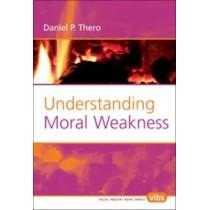 Understanding Moral Weakness by Daniel P. Thero, 9789042020788