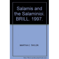 Salamis and the Salaminioi: The History of an Unofficial Athenian Demos by Martha C. Taylor, 9789050631976