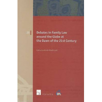 Debates in Family Law Around the Globe at the Dawn of the 21st Century by Katharina Boele-Woelki, 9789050958752