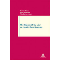 The Impact of EU Law on Health Care Systems by Martin McKee, 9789052011066