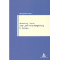 Monetary Union and Collective Bargaining in Europe by Philippe Pochet, 9789052019154