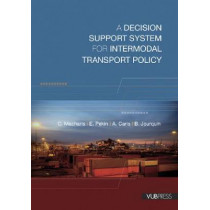 A Decision Support System for Intermodal Transport Policy by Cathy Macharis, 9789054875260