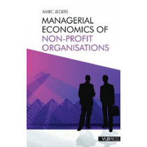Managerial Economics of Non-profit Organisations by Marc Jegers, 9789054879091