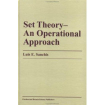 Set Theory-An Operational Approach: An Operational Approach by L. E. Sanchis, 9789056995072