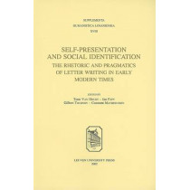 Self-Presentation and Social Identification: The Rhetoric and Pragmatics of Letter Writing in Early Modern Times by Toon van Houdt, 9789058672124