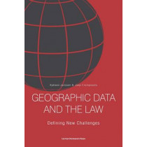 Geographic Data and the Law: Defining New Challenges by Katleen Janssen, 9789058679246