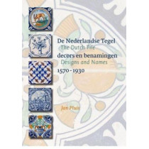 The Dutch Tile: Designs and Names 1570-1930 by Jan Pluis, 9789059971417