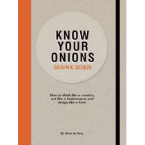 Know Your Onions: Graphic Design by Drew de Soto, 9789063692582