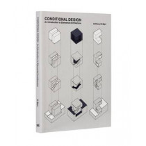 Conditional Design: An introduction to elemental architecture by Anthony Di Mari, 9789063693657