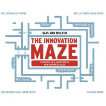 The Innovation Maze: 4 Routes to a Successful New Business Case by Gijs van Wulfen, 9789063694104