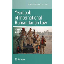 Yearbook of International Humanitarian Law 2011 - Volume 14 by Prof. Michael N. Schmitt, 9789067048545